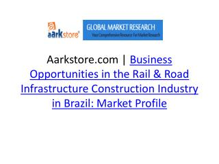 Business Opportunities in the Rail & Road Infrastructure Con