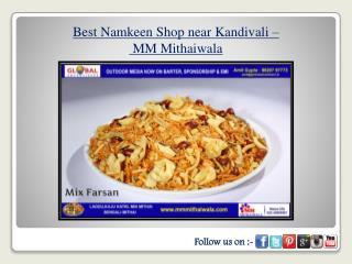 Best Namkeen Shop near Kandivali - MM Mithaiwala
