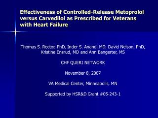 Thomas S. Rector, PhD, Inder S. Anand, MD, David Nelson, PhD, Kristine Ensrud, MD and Ann Bangerter, MS  CHF QUERI NETWO