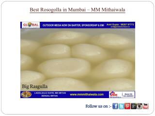 Best Rosogollas in Mumbai - MM Mithaiwala