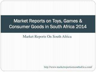 Market Reports on Toys, Games & Consumer Goods in South Afri