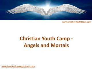 Christian Youth Camp - Angels and Mortals