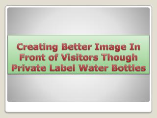 Creating Better Image In Front of Visitors Though Private La