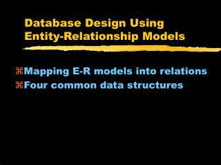 Database Design Using Entity-Relationship Models
