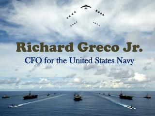Richard Greco Jr. CFO for the United States Navy