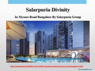 Salarpuria Divinity at Mysore Road Bangalore - PPT