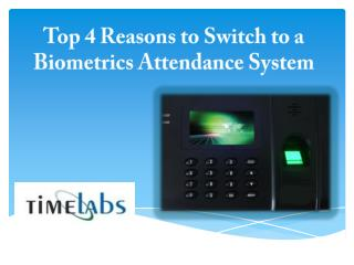 Top 4 Reasons to Switch to a Biometrics Attendance System