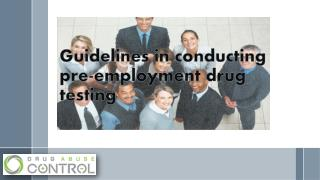 Guidelines in conducting pre employment drug testing