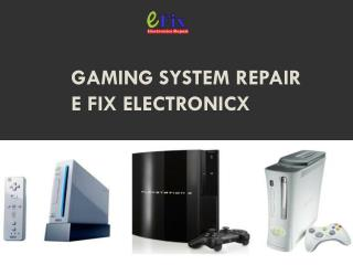 Gaming System Repair e fix electronicx
