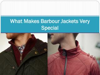 What Makes Barbour Jackets Very Special