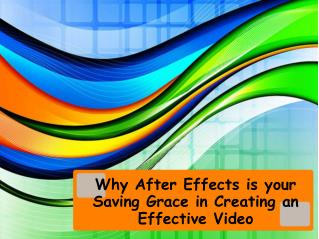 Why After Effects is your Saving Grace in Creating an Effect