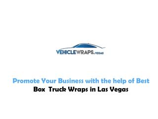 Promote Your Business with the help of Best Box Truck Wraps