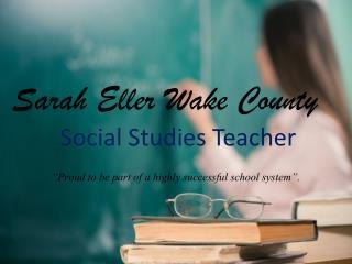 Sarah Eller Wake County_Social Studies Teacher
