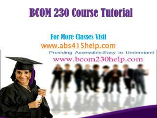 BCOM 230 UOP Course/bcom230help.com