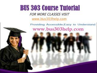 BUS 303 UOP Course/bus303help.com