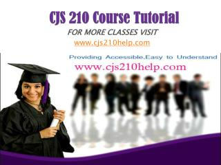 CJS 210 UOP Course/cjs210help.com