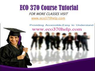 ECO 370 UOP Course/eco370help.com