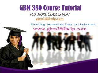 GBM 380 UOP Course/gbm380help.com
