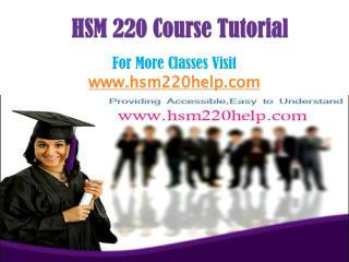 HSM 220 UOP Course/hsm220help.com