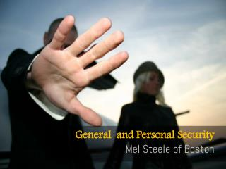 General  and Personal Security_Mel Steele of Boston