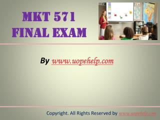 MKT 571 Final Exam Latest UOP Complete Class Assignments