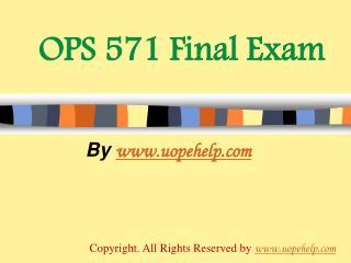 OPS 571 Final Exam Latest University of Phoenix Tutoring