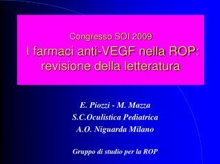 Congresso SOI 2009   I farmaci anti-VEGF nella ROP: revisione della letteratura