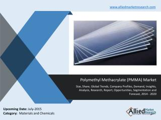 Polymethyl Methacrylate Market Analysis, Demand, 2014-2020