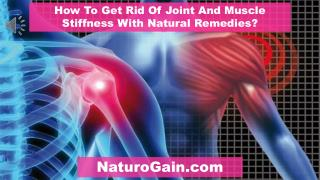 How To Get Rid Of Joint And Muscle Stiffness With Natural Re