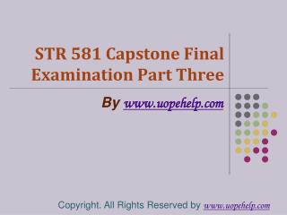 STR 581 Capstone Final Examination Part Three Latest Assignm
