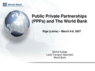 Public Private Partnerships PPPs and The World Bank
