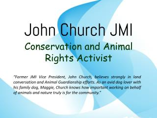 John Church JMI - Conservation and Animal Rights Activist