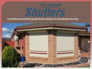 Cost Efficient and Best Quality Roller Shutters For Resident