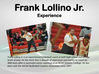 Frank Lollino Jr. Experience