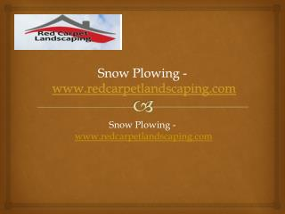 Snow Plowing - www.redcarpetlandscaping.com