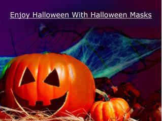 Enjoy Halloween With Halloween Masks