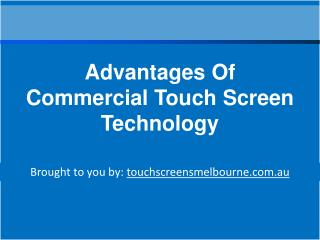 Advantages Of Commercial Touch Screen Technology