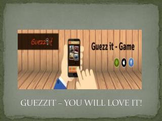 GuezzIt – You Will Love IT!