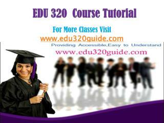 EDU 320 Course/EDU320guidedotcom