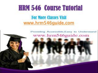 HRM 546 Course/HRM546guidedotcom