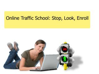 Online Traffic School: Stop, Look, Enroll