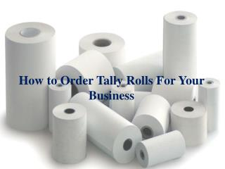How to Order Tally Rolls For Your Business