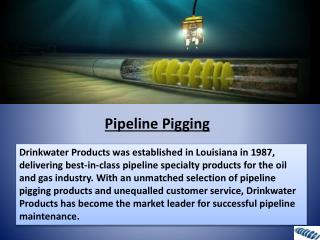 Pipeline Pigging: An Innovative Concept in Pipe Cleaning