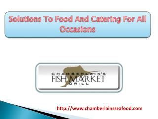 Solutions To Food And Catering For All Occasions