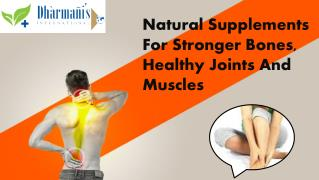 Natural Supplements For Stronger Bones, Healthy Joints And M