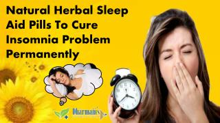 Natural Herbal Sleep Aid Pills To Cure Insomnia Problem Perm