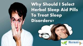 Why Should I Select Herbal Sleep Aid Pills To Treat Sleep Di