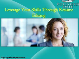 Leverage your skills through resume editing