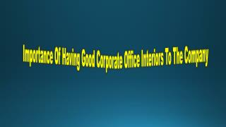Importance of having good corporate office interiors