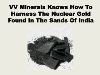 VV Minerals Knows How To Harness The Nuclear Gold Found In T
